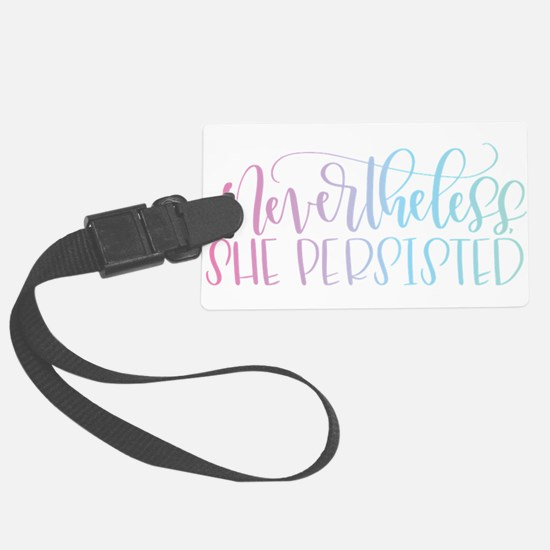 Nevertheless, She Persisted rain Luggage Tag