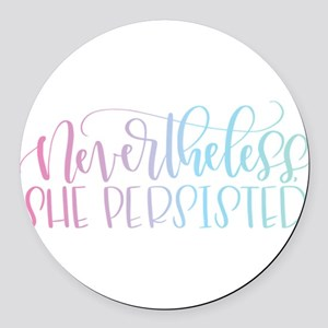 Nevertheless, She Persisted rainb Round Car Magnet
