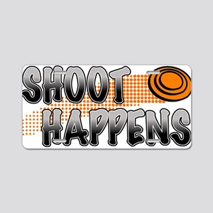 Shoot Happens Aluminum License Plate