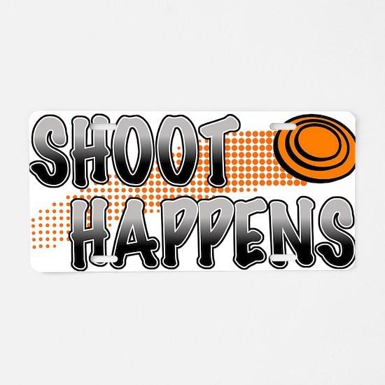 Shoot Happens Aluminum License Plate