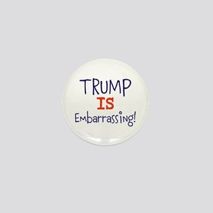 Trump is embarrassing Mini Button