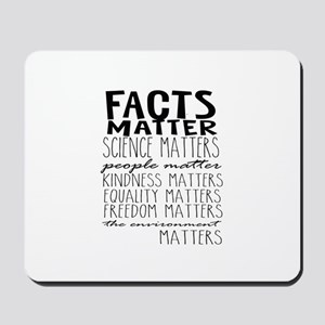 Facts Matter Mousepad