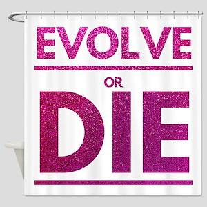 Evolve or Die Motivational Glitter Shower Curtain
