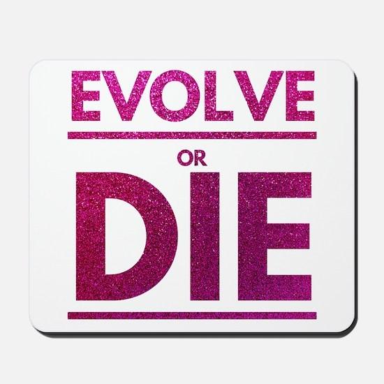 Evolve or Die Motivational Glitter Quot Mousepad