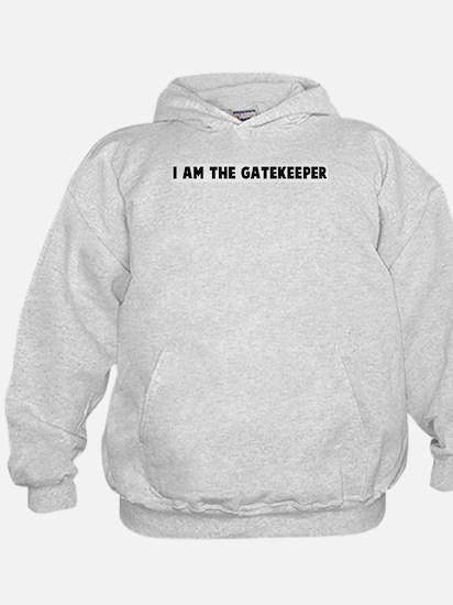 I am the gatekeeper Hoody