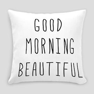 Good Morning Beautiful Everyday Pillow