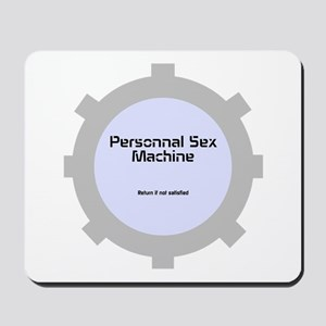 Personnal Sex Machine Mousepad