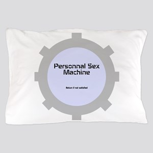 Personnal Sex Machine Pillow Case