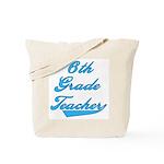 6th Grade Teacher Blue Text Tote Bag