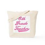 6th Grade Teacher Pink Text Tote Bag