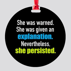 She Persisted Round Ornament