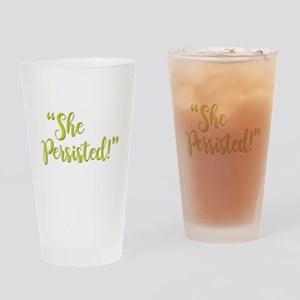 SHE PERSISTED! Drinking Glass