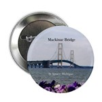 "Mackinaw Bridge St. Ignace Spring 2.25"" Butto"