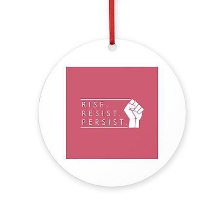 Rise. Resist. Persist. Round Ornament