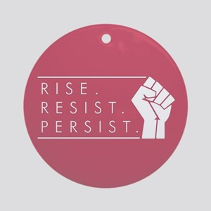 Rise. Resist. Persist. Round Ornament