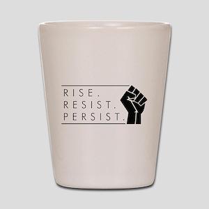 Rise. Resist. Persist. Shot Glass