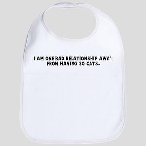I am one bad relationship awa Bib