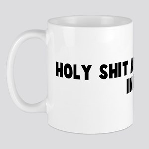 Holy shit and shove me in it Mug