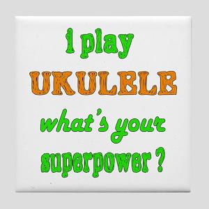 I Play Ukulele Tile Coaster