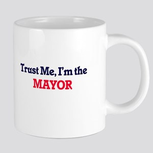 Trust me, I'm the Mayor Mugs