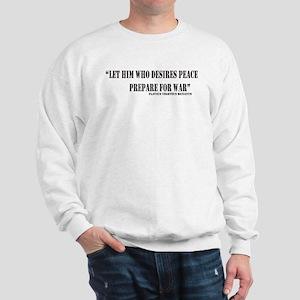 He Who Desires Peace Sweatshirt