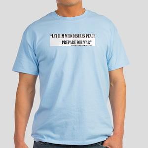 He Who Desires Peace Light T-Shirt