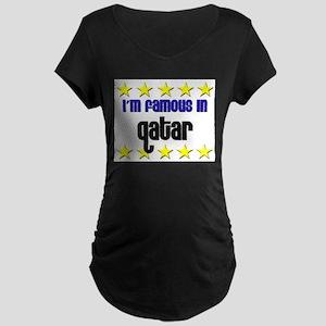 I'm Famous in Qatar Maternity Dark T-Shirt