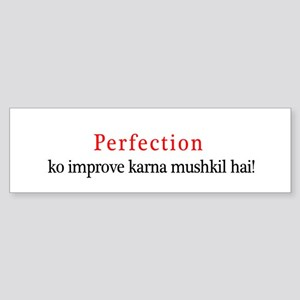 Perfection ko improve karna m Bumper Sticker