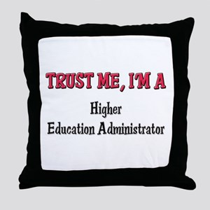 Trust Me I'm a Higher Education Administrator Thro