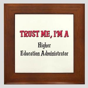 Trust Me I'm a Higher Education Administrator Fram