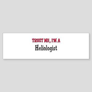 Trust Me I'm a Heliologist Bumper Sticker