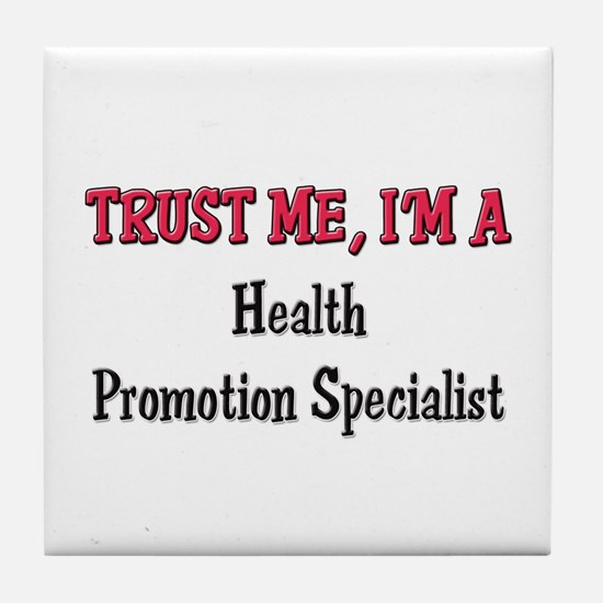 Trust Me I'm a Health Promotion Specialist Tile Co