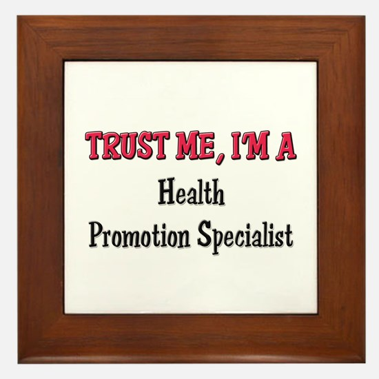 Trust Me I'm a Health Promotion Specialist Framed