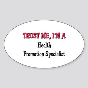 Trust Me I'm a Health Promotion Specialist Sticker