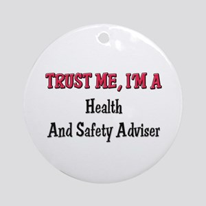Trust Me I'm a Health And Safety Adviser Ornament