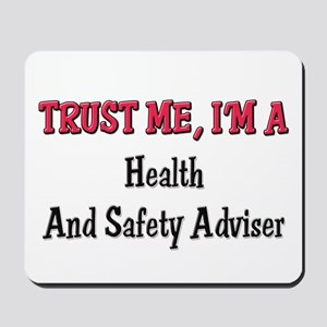Trust Me I'm a Health And Safety Adviser Mousepad