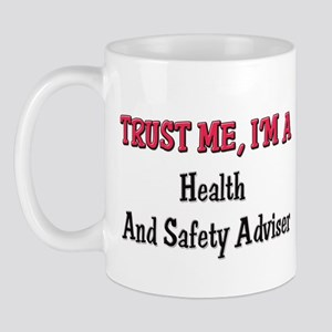 Trust Me I'm a Health And Safety Adviser Mug
