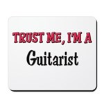 Trust Me I'm a Guitarist Mousepad