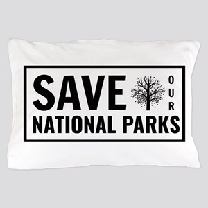Save Our National Parks Pillow Case