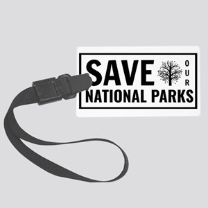 Save Our National Parks Large Luggage Tag