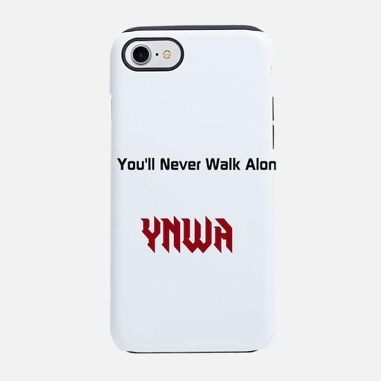You'll Never Walk Alone iPhone 8/7 Tough Case