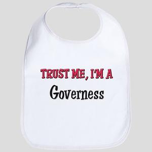 Trust Me I'm a Governess Bib