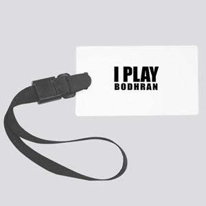 I Play Bodhran Large Luggage Tag