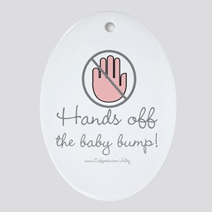 Hands Off The Baby Bump Oval Ornament