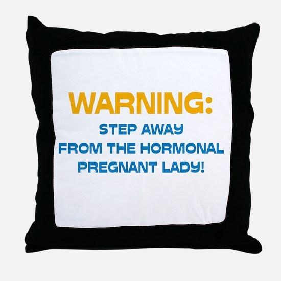 Hormonal & Pregnant Throw Pillow