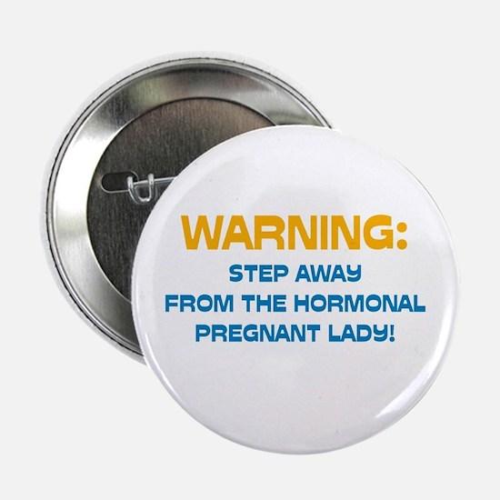 "Hormonal & Pregnant 2.25"" Button"