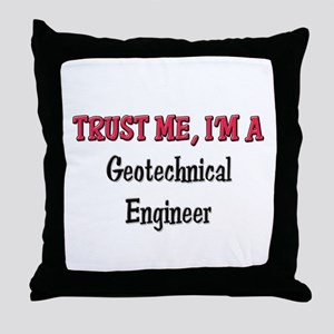 Trust Me I'm a Geotechnical Engineer Throw Pillow