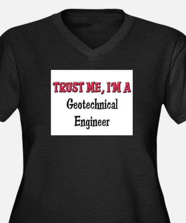 Trust Me I'm a Geotechnical Engineer Women's Plus
