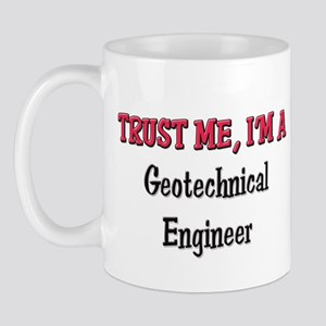 Trust Me I'm a Geotechnical Engineer Mug