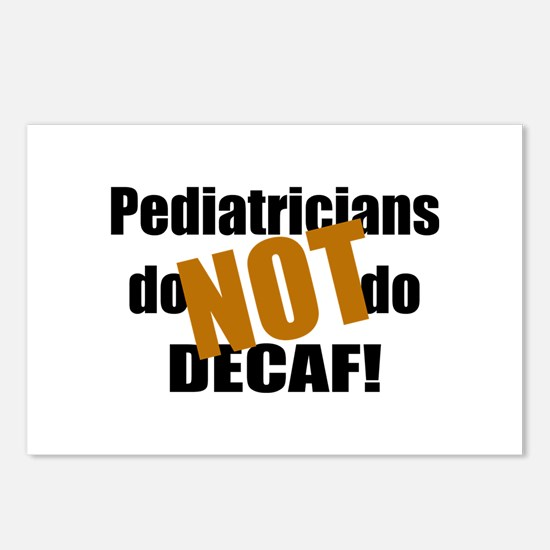 Pediatricians Don't do Decaf Postcards (Package of